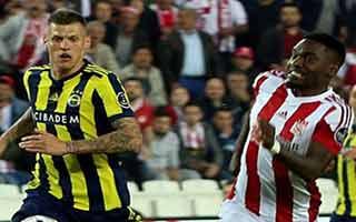 Sivasspor vs Fenerbahce